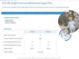XYZ Life Single Premium Retirement Super Plan Ppt Powerpoint Presentation Designs