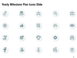 Yearly Milestone Plan Icons Slide Ppt Powerpoint Presentation Infographics Summary