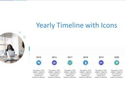 Yearly Timeline With Icons Ppt Powerpoint Presentation Show Graphics Tutorials