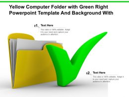 Yellow Computer Folder With Green Right Sign With Template And Background Powerpoint