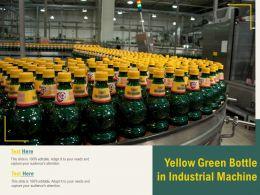 Yellow Green Bottle In Industrial Machine
