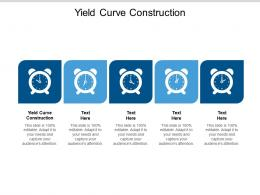 Yield Curve Construction Ppt Powerpoint Presentation Gallery Example Cpb