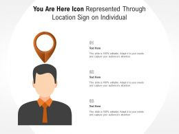 You Are Here Icon Represented Through Location Sign On Individual
