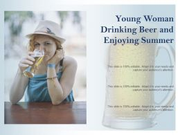 Young Woman Drinking Beer And Enjoying Summer