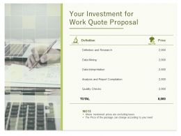 Your Investment For Work Quote Proposal Ppt Powerpoint Presentation Summary Good
