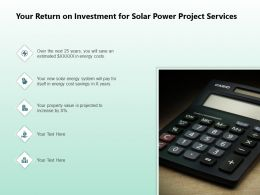 Your Return On Investment For Solar Power Project Services Ppt Slides