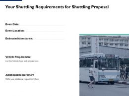 Your Shuttling Requirements For Shuttling Proposal Ppt Powerpoint Guide