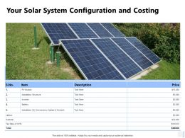 Your Solar System Configuration And Costing Description Ppt Powerpoint Slides