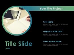 Your Title Project Ppt Powerpoint Presentation File Background