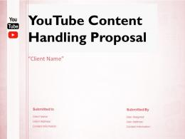 Youtube Content Handling Proposal Powerpoint Presentation Slides