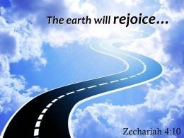 Zechariah 4 10 The Earth Will Rejoice Powerpoint Church Sermon