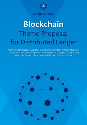 Bi Fold Blockchain Theme Proposal For Distributed Ledger Document Report PDF PPT Template