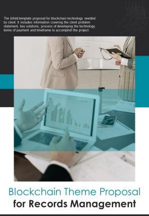 Bi Fold Blockchain Theme Proposal For Records Management Document Report PDF PPT Template