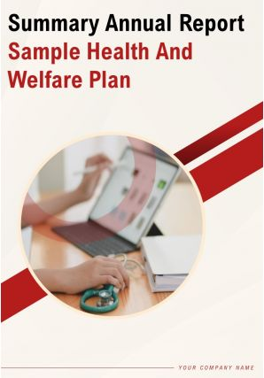 Summary Annual Report Sample Health And Welfare Plan PDF DOC PPT Document Report Template