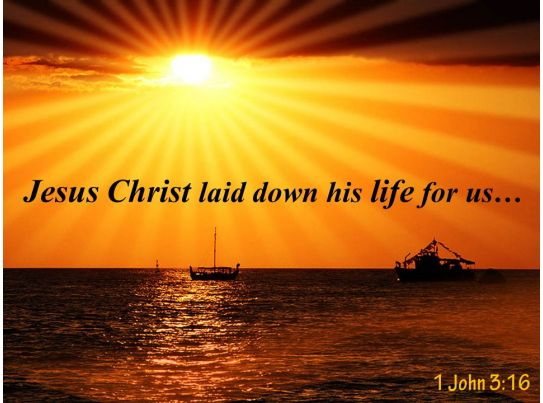 1 john 3 16 jesus christ laid down powerpoint church