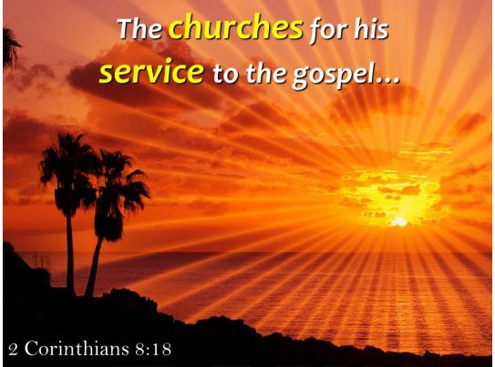 2 corinthians 8 18 the churches for his service powerpoint
