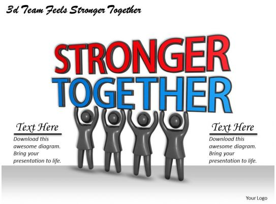 3d Team Feels Stronger Together Ppt Graphics Icons