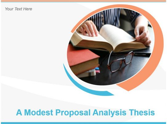 a modest proposal analysis thesis Read expert analysis on a modest proposal including historical context, irony, metaphor, quiz, and rhetorical devices at owl eyes.
