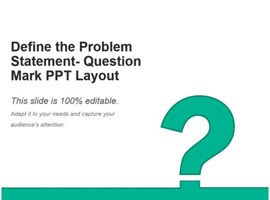define template in powerpoint - define the problem statement question mark ppt layout