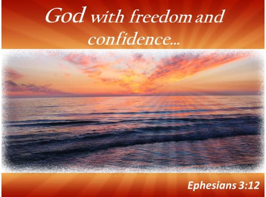 ephesians 3 12 god with freedom and confidence powerpoint