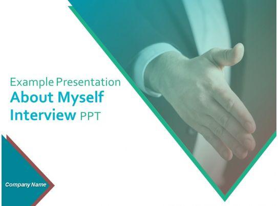 example presentation about myself interview ppt powerpoint presentation slides