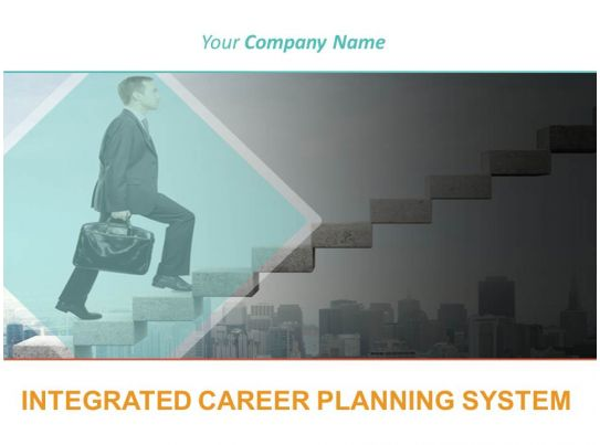 integrated career planning system powerpoint presentation