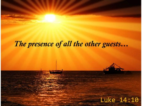 luke 14 10 the presence of all the other powerpoint church