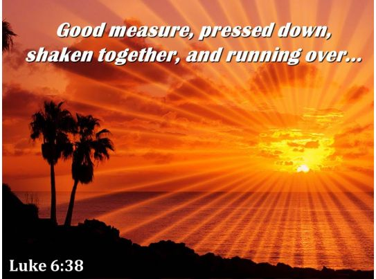 luke 6 38 good measure pressed down powerpoint church