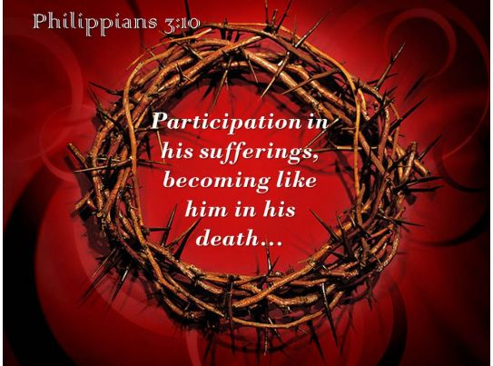 Philippians 3 10 Participation In His Sufferings