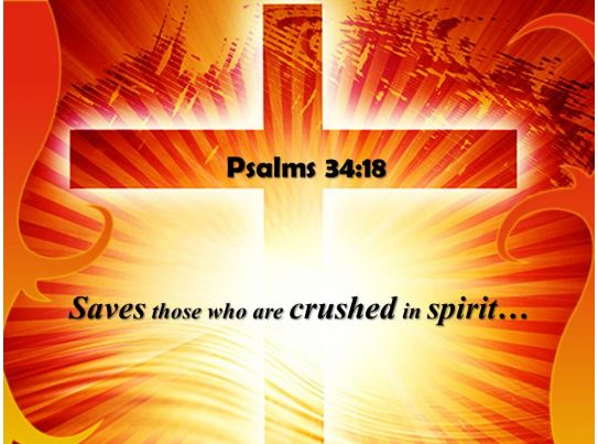 psalms 34 18 saves those who are crushed powerpoint church