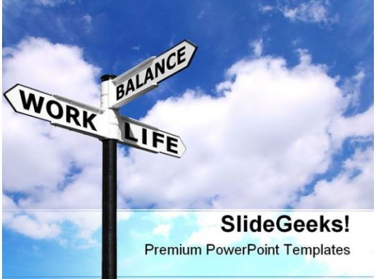 Work life balance signpost future powerpoint templates and work life balance signpost future powerpoint templates and powerpoint backgrounds 0911 powerpoint design template sample presentation ppt presentation toneelgroepblik