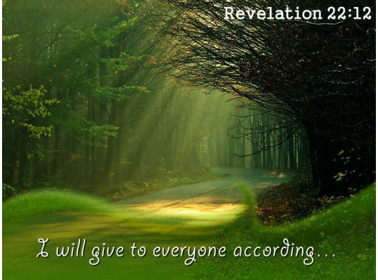 Revelations 22 12 Revelation 22 12 i Will Give