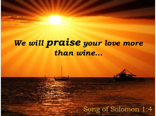 song of solomon 1 4 we will praise your love more powerpoint church sermon