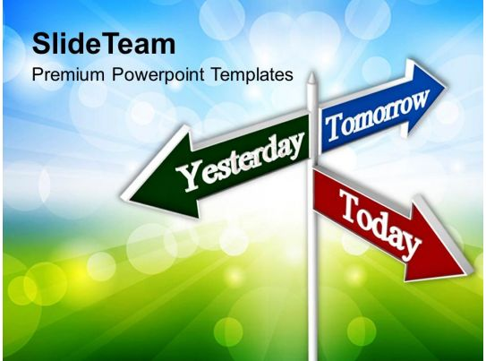 Today tomorrow signpost future powerpoint templates ppt themes and today tomorrow signpost future powerpoint templates ppt themes and graphics powerpoint design template sample presentation ppt presentation background toneelgroepblik Image collections