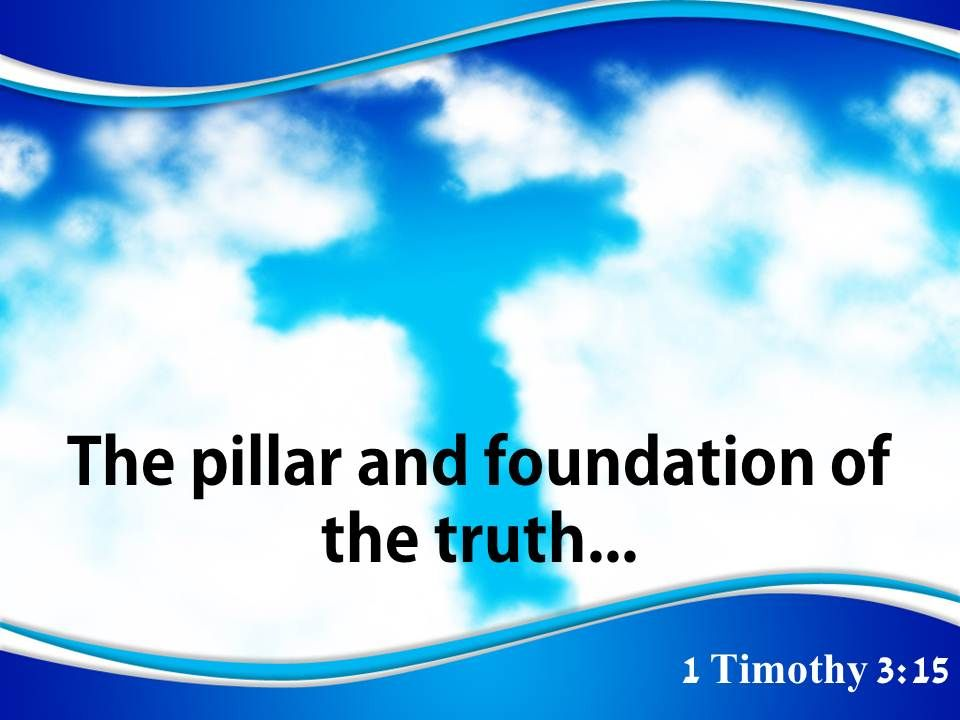 0514 1 Timothy 315 Foundation Of The Truth Powerpoint Church