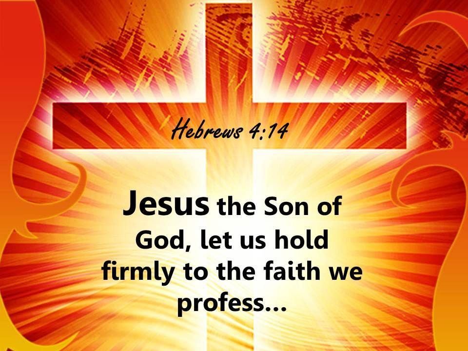 0514 Hebrews 414 Jesus The Son Of God Powerpoint Church