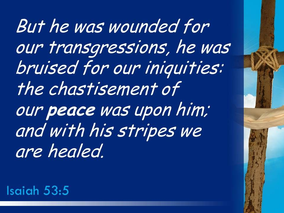 0514 Isaiah 535 His Wounds We Are Healed Powerpoint Church