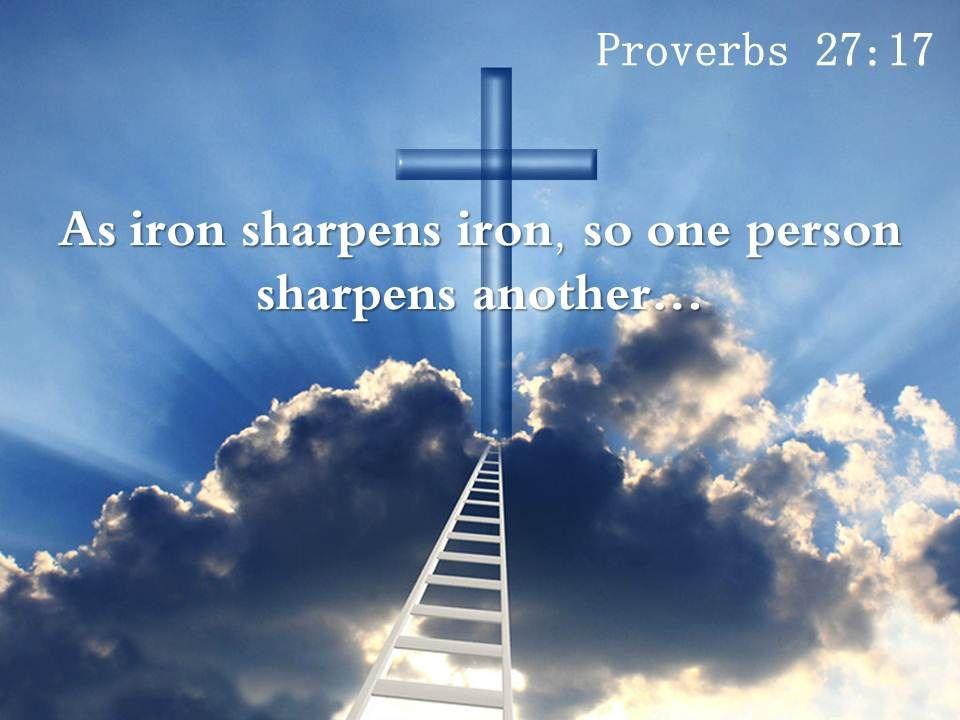 Proverbs Friendship Sermon : Proverbs as iron sharpens powerpoint church
