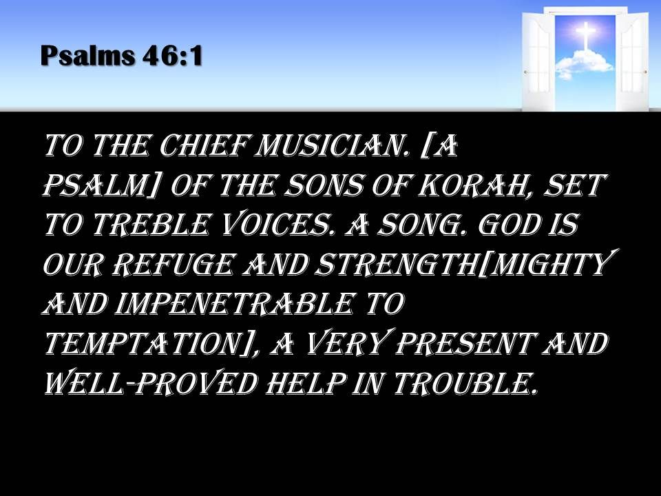 0514 Psalms 461 God Is Our Refuge And Power PowerPoint