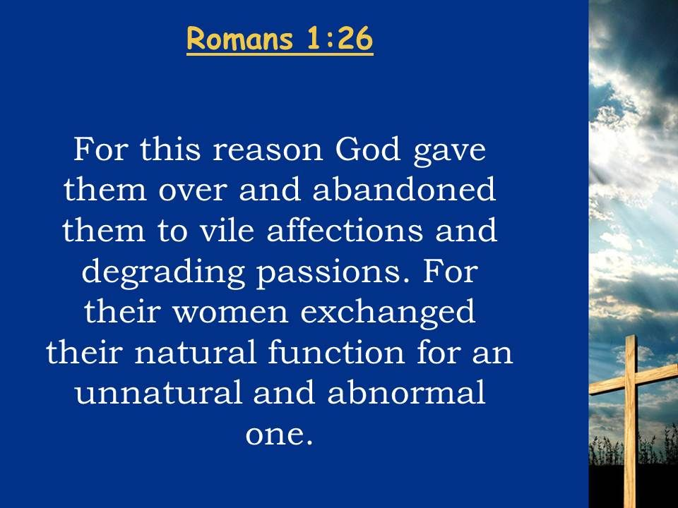 0514 Romans 126 Because Of This God Gave Them Powerpoint