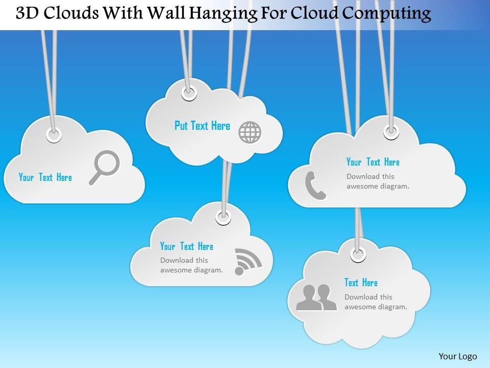 1214 3d Clouds With Wall Hanging For Cloud Computing Powerpoint
