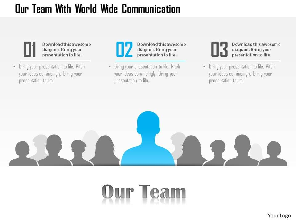 1214 Our Team With World Wide Communication Powerpoint Template