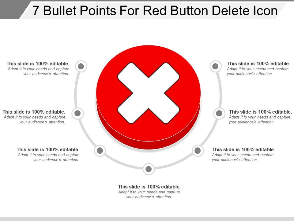7_bullet_points_for_red_button_delete_icon_Slide01