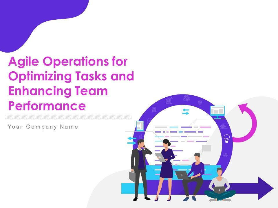 Agile Operations For Optimizing Tasks And Enhancing Team Performance Powerpoint Presentation Slides