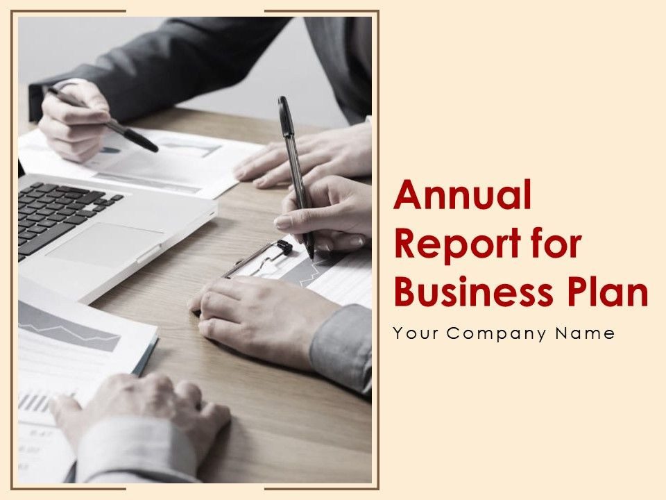 Annual Report For Business Plan Powerpoint Presentation Slides Powerpoint Slide Presentation Sample Slide Ppt Template Presentation