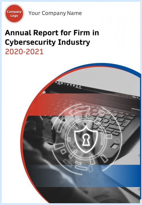 Annual Report For Firm In Cybersecurity Industry 2020 2021 PDF DOC PPT Document Report Template