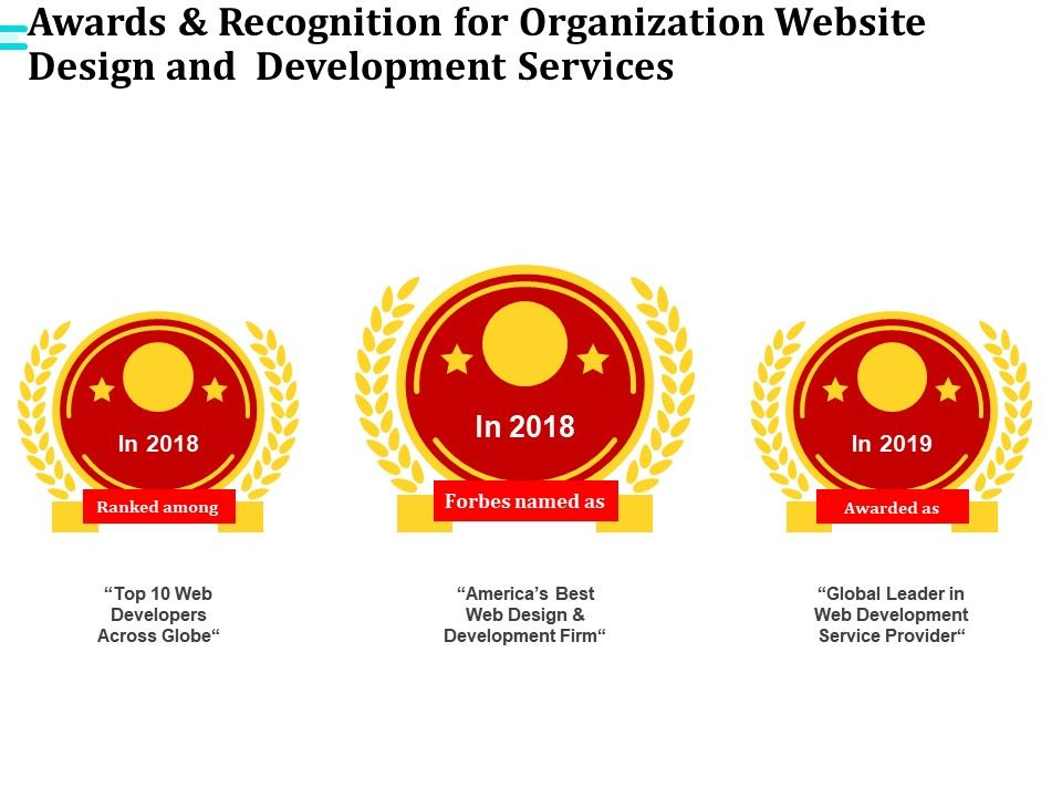 Awards And Recognition For Organization Website Design And Development Services Ppt File Format Ideas