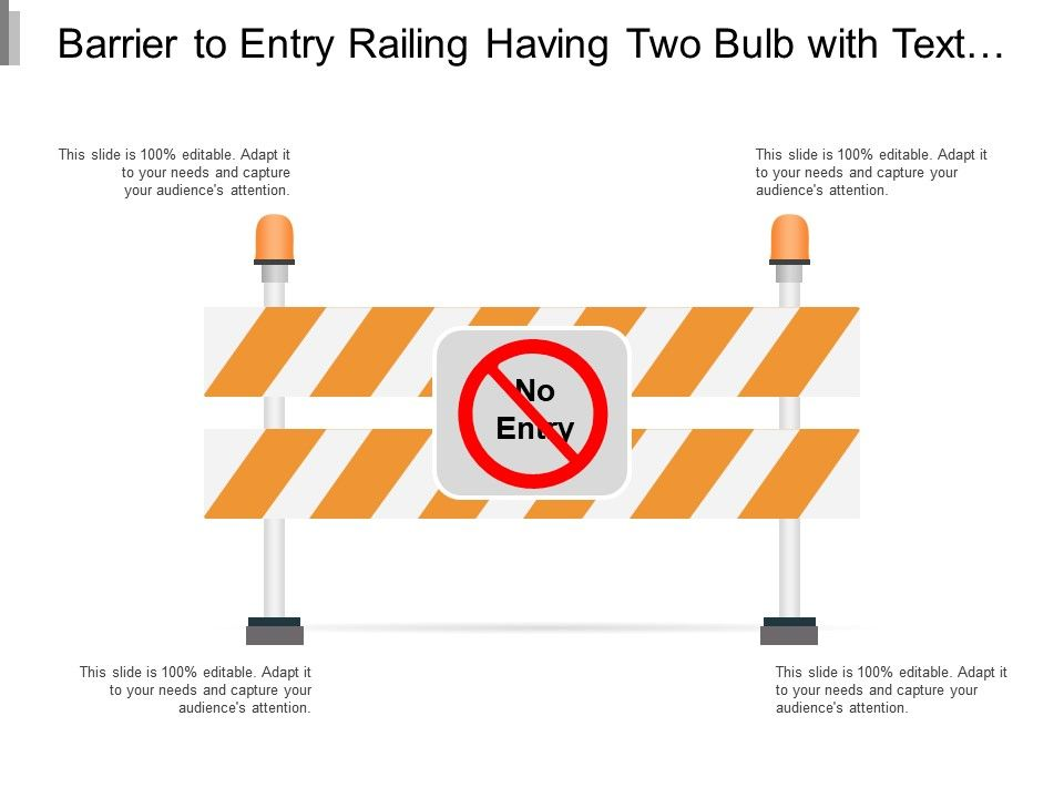 barrier_to_entry_railing_having_two_bulb_with_text_boxes_Slide01