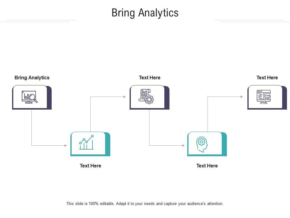 Bring Analytics Ppt Powerpoint Presentation Show Slide Download Cpb