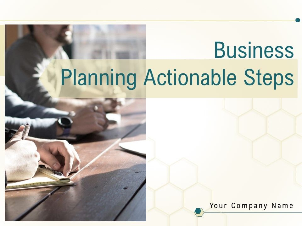 Business Planning Actionable Steps Powerpoint Presentation Slides